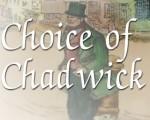 Choice of Chadwick